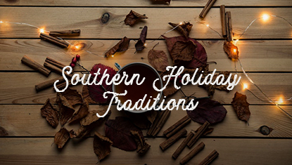 Southern Holiday Traditions